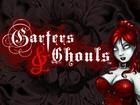 Garters And Ghouls