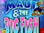 Maui &  The Big Fish